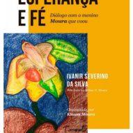 ESPERANÇA E FÉ – Diálogo com o Menino Moura que Voou – download e-book
